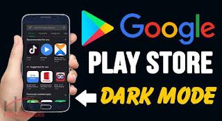 Google Play Store Dark Mode ki Jankari