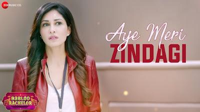 Aye Meri Zindagi lyrics- Babloo Bachelor