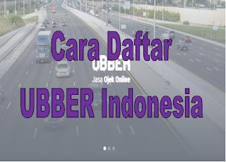 Cara Daftar UBBER Indonesia