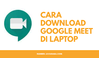 Cara Download Google Meet di Laptop PC atau Komputer