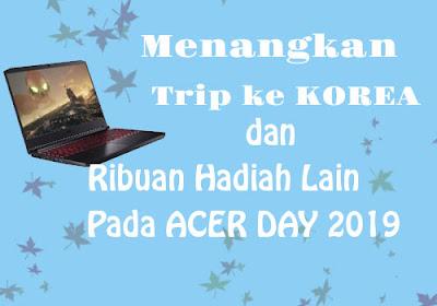 Menangkan Trip ke Korea dan Ribuan Hadiah  pada Acer Day 2019