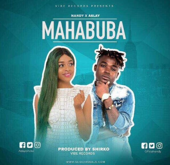 Aslay (Asley) Ft. Nandy - Mahabuba