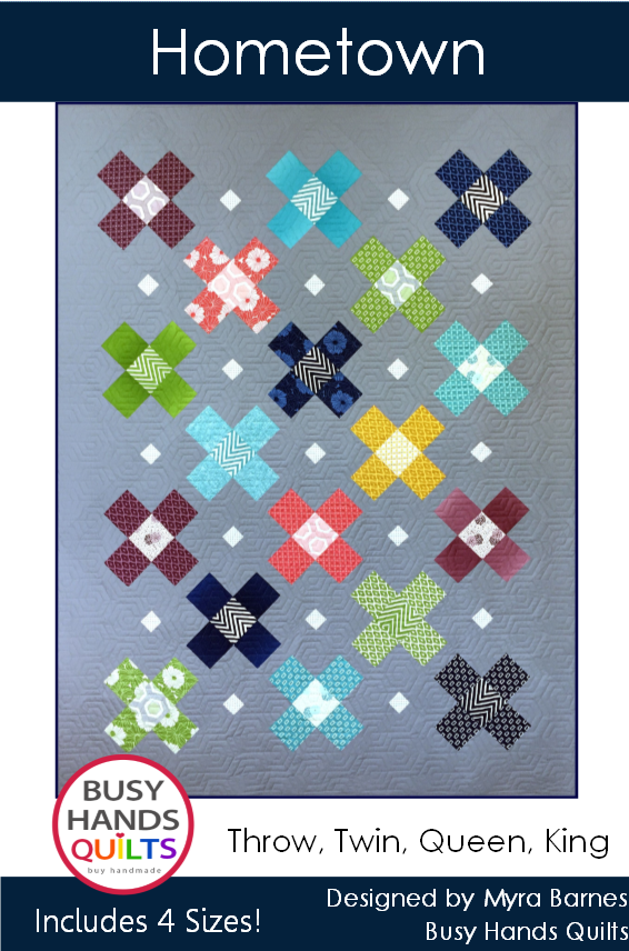 Hometown Quilt Pattern by Myra Barnes of Busy Hands Quilts