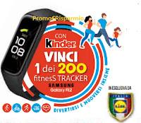 Concorso Kinder Ferrero vinci 200 Fitness Tracker Samsung Galaxy Fit2