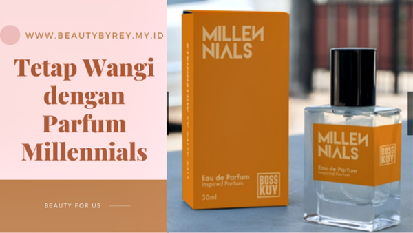 Parfum Millennials dari Bosskuy