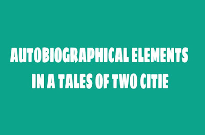 Autobiographical elements in Dickens's A Tales of Two Cities