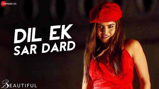 Dil Ek Sar Dard Lyrics - Beautiful | Pardhu