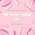 My Blog Theme is...