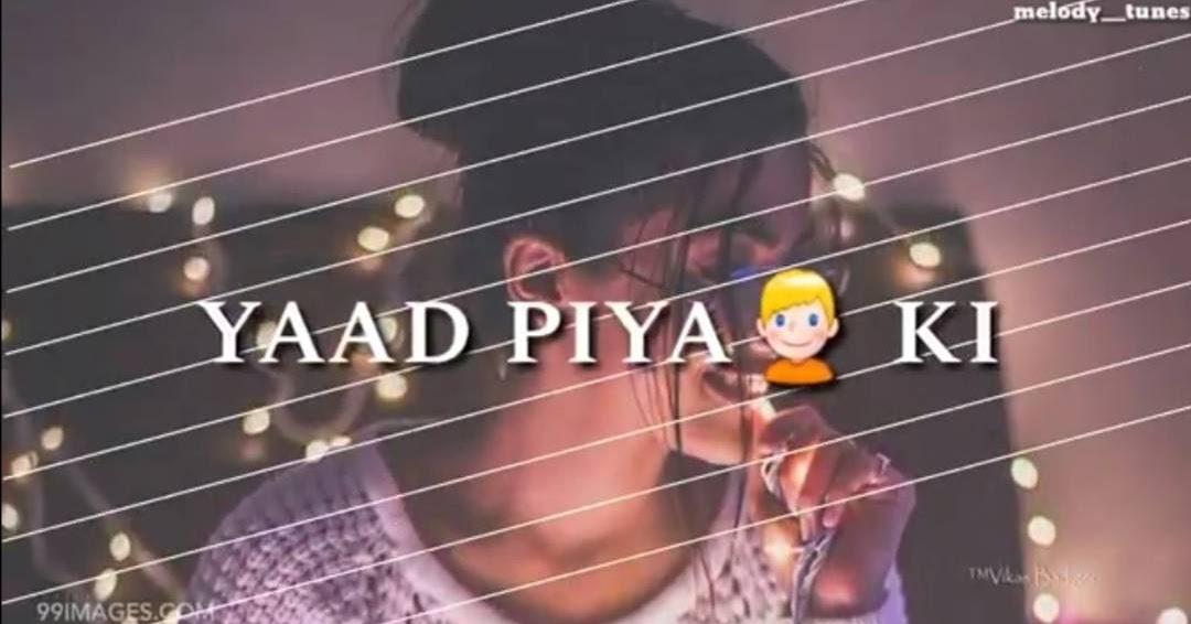 Yaad Piya Ki Aane Lagi Song Whatsapp Status Video Download Neha Kakkar