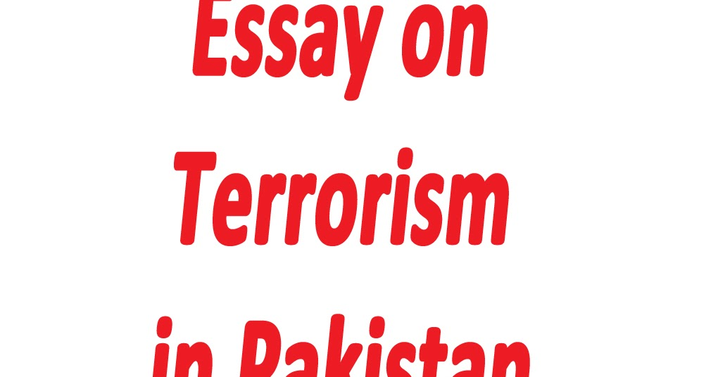 Essay On Terrorism In Pakistan  Sir Tauheeds Tuition Center