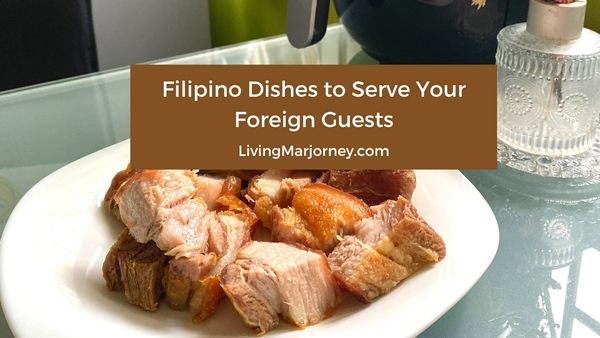 Filipino Dishes to Serve Your Foreign Guests