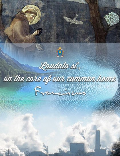 ENCYCLICAL LETTER LAUDATO SI' - POPE FRANCIS