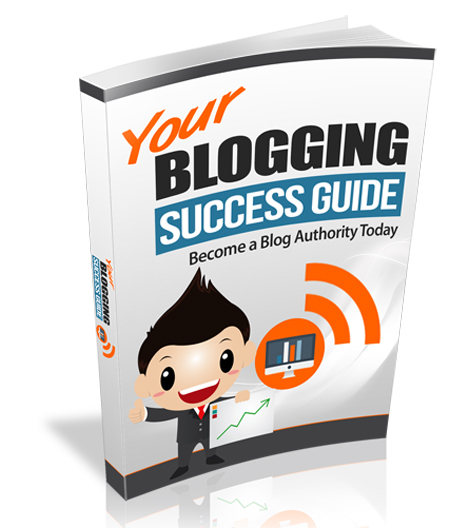 Your Blogging Success Guide, Download Your Blogging Success Guide Ebook