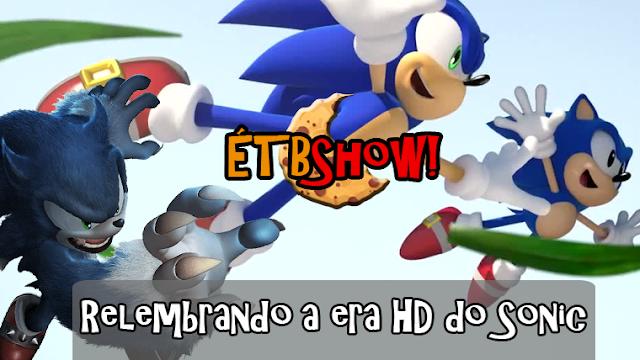 Relembrando a era HD do Sonic