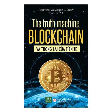 The Truth Machine: Blockchain Và Tương Lai Của Tiền Tệ ebook PDF EPUB AWZ3 PRC MOBI
