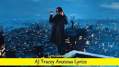 AJ Tracey Anxious Lyrics