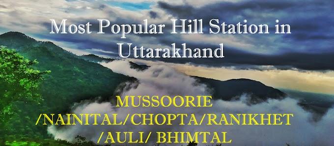 Top 6 Most Popular Hill Station in Uttarakhand
