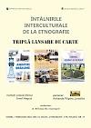 TRIPLĂ LANSARE DE CARTE din cadrul proiectului Întâlnirile interculturale de la Etnografie