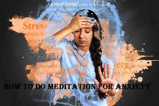 how to do meditation for anxiety