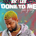 AUDIO | Skales - Done To Me || Mp3 Download