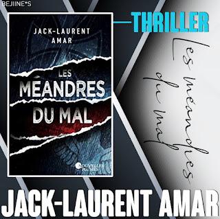 Blog bejiines Avis Livre : Les méandres du Mal - Jack Laurent Amar