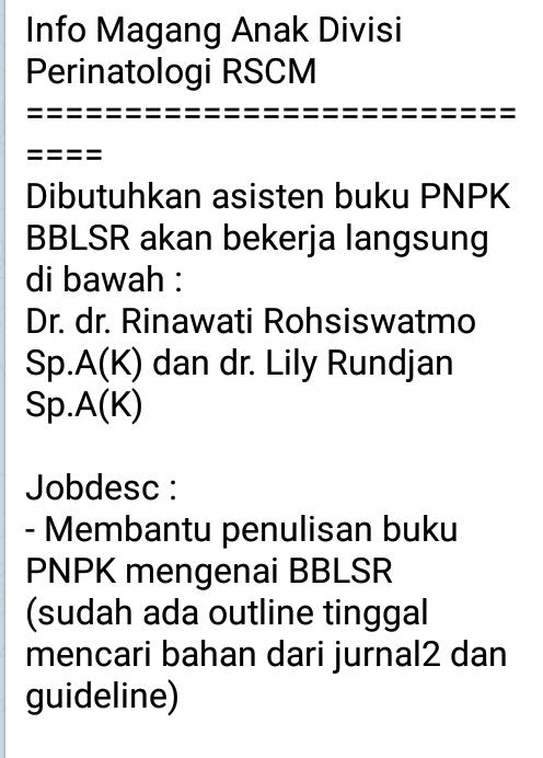 Info Magang Anak Divisi Perinatologi RSCM  =============================  Dibutuhkan asisten buku PNPK BBLSR