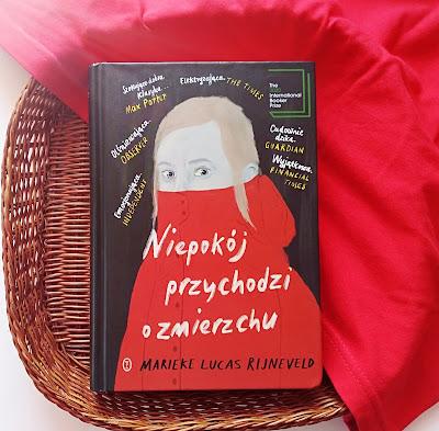 """""""Niepokój przychodzi o zmierzchu"""" Marieke Lucas Rijneveld"""