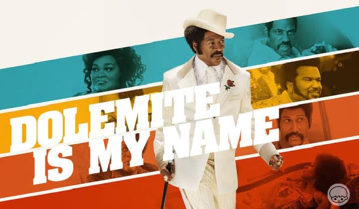Dolemite is My Name - ชีวประวัติของนักแสดงตลกผิวสีที่ทะลึ่งจนได้ดี