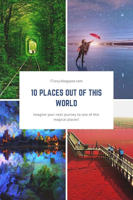10 Places OUT OF THIS WORLD!