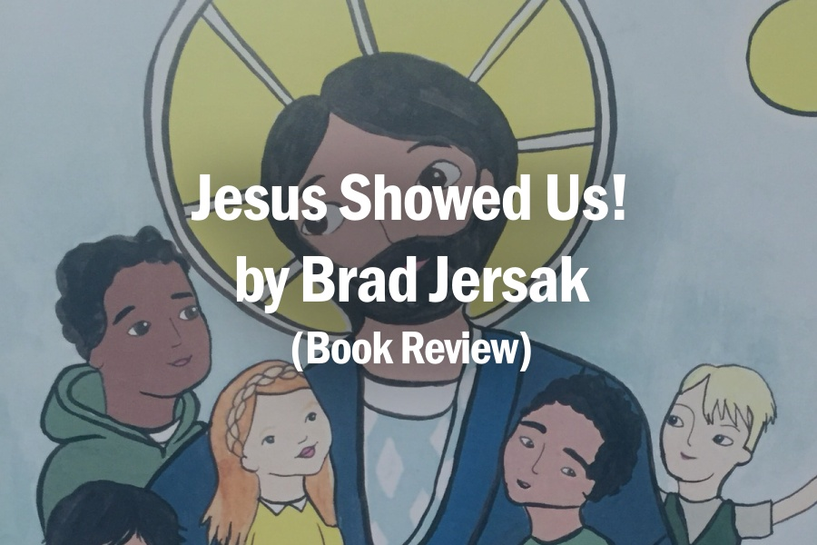 Jesus Showed Us! by Brad Jersak (Book Review)