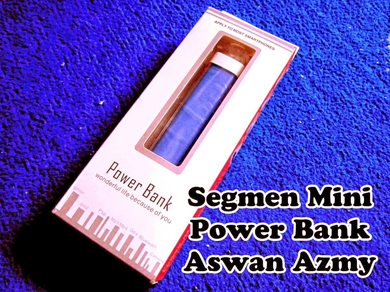 Segmen Mini Power Bank Aswan Azmy, Power Bank, Aswan Azmy, Segmen Mini, Segmen, http://www.blogieta.com/2014/04/segmen-mini-power-bank-aswan-azmy.html
