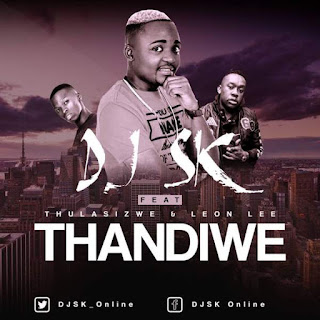 DJ SK Feat. Thulasizwe & Leon Lee – Thandiwe