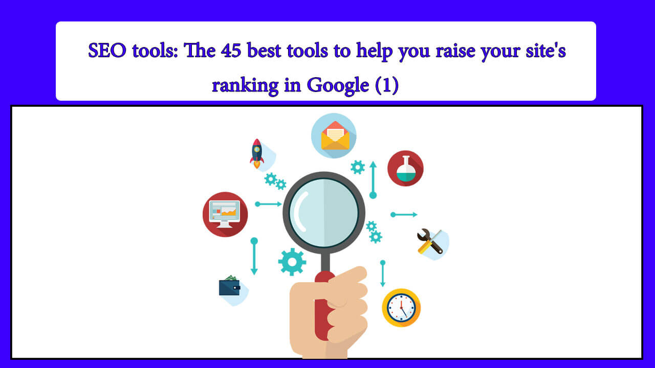 SEO tools: The 45 best tools to help you raise your site's ranking in Google (1)