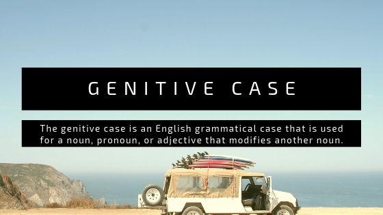Penjelasan dan Contoh Genitive Case dalam Bahasa Inggris