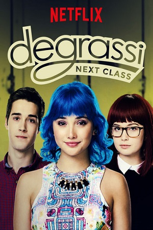 Degrassi Next Class S03 All Episode [Season 3] Complete Download 480p