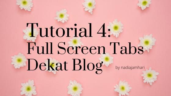 Tutorial 4: Full Screen Tabs Dekat Blog