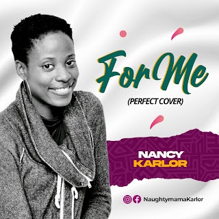 MUSIC: Nancy Karlor - For Me (Perfect Cover)