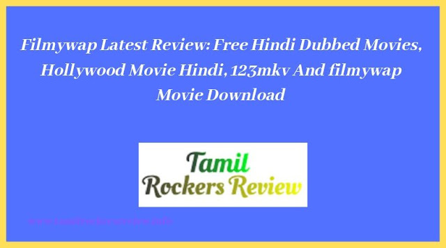 Filmywap Latest Review Free Hindi Dubbed Movies, Hollywood Movie Hindi, 123mkv And filmywap Movie Download
