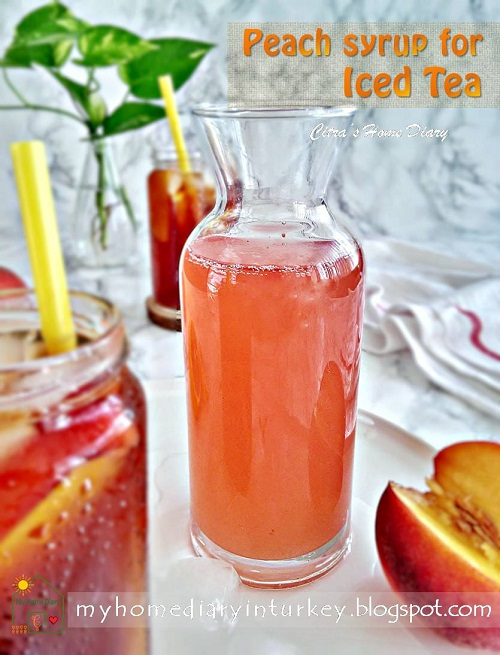 Perfect Peach syrup for  iced tea | Çitra's Home Diary