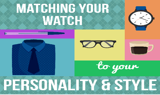 Matching Your Watch To Your Personality and Style #infographic