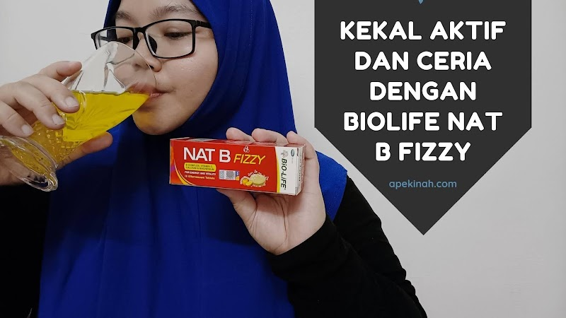 Kekal Aktif dan Ceria dengan Biolife Nat B Fizzy