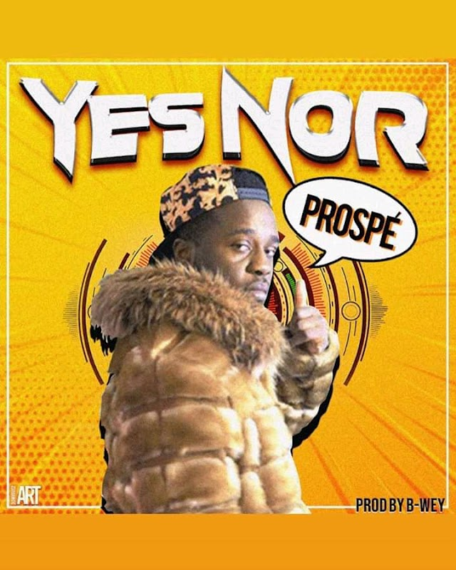 Video: Prospé - Yes Nor  || Exclusivemusic.com.ng