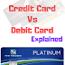 Debit Card Vs Credit Card - Difference and Benefits - Explained