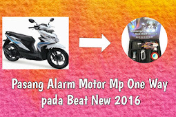 Tutorial Cara Pasang Alarm Motor Mp One Way Pada Beat New FI 2016