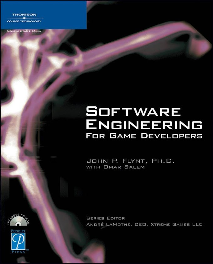 Software Engineering For Game Developers. Thomson