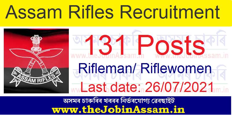 Assam Rifles Recruitment 2021: Apply for 131 Rifleman/ Riflewomen Vacancy