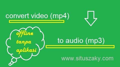 video jadi audio offline tanpa aplikasi