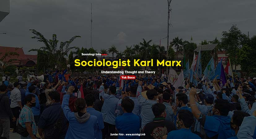 Sociologist Karl Heinrich Marx : Understanding Thought and Theory