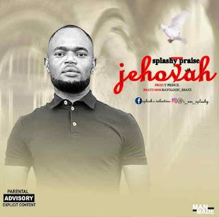 [Gospel] : Splashy Praise – Jehovah