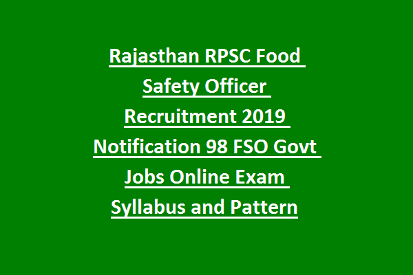 Rajasthan RPSC Food Safety Officer Recruitment 2019 Notification 98